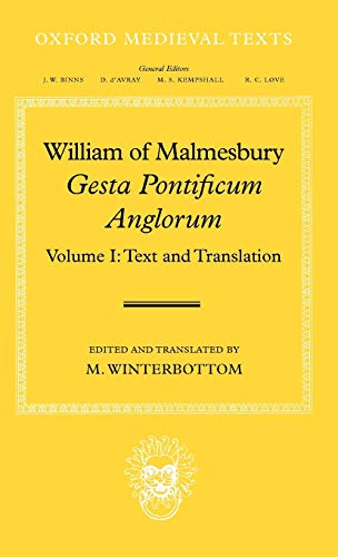 William of Malmesbury: Gesta Pontificum Anglorum, The History of the English Bishops: Volume I (...