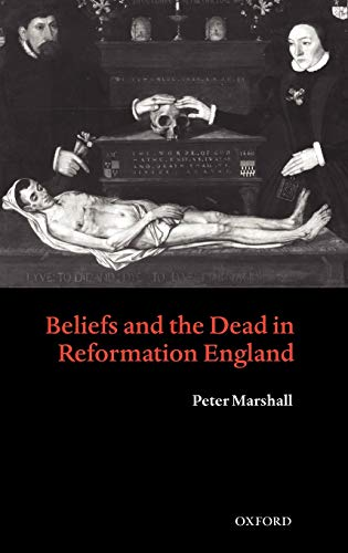 9780198207733: Beliefs and the Dead in Reformation England