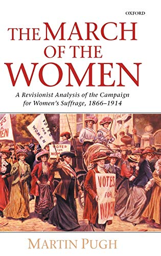 9780198207757: The March of the Women: A Revisionist Analysis of the Campaign for Women's Suffrage, 1866-1914