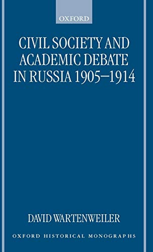 9780198207825: Civil Society and Academic Debate in Russia 1905-1914 (Oxford Historical Monographs)