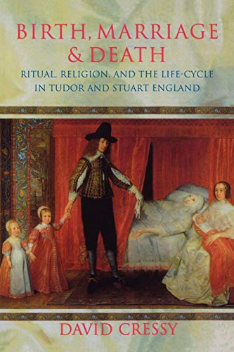 9780198207887: Birth, Marriage, and Death: Ritual, Religion, and the Life Cycle in Tudor and Stuart England