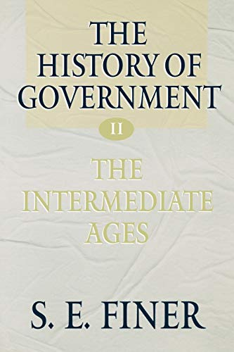 9780198207900: The History of Government from the Earliest Times: The Intermediate Ages Vol 2
