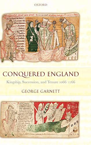 9780198207931: Conquered England: Kingship, Succession, and Tenure 1066-1166