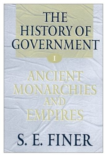 9780198208020: The History of Government from the Earliest Times: Ancient Monarchies and Empires; The Intermediate Ages; Empires, Monarchies and the Modern State (3 Volume Set)