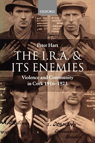 9780198208068: The I.R.A. and Its Enemies: Violence and Community in Cork, 1916-1923