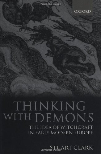 9780198208082: Thinking with Demons: The Idea of Witchcraft in Early Modern Europe