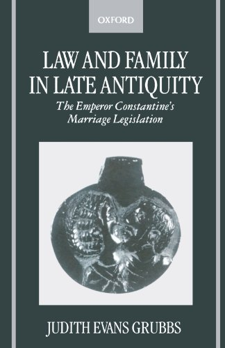 Law and Family in Late Antiquity: The: Evans Grubbs, Judith