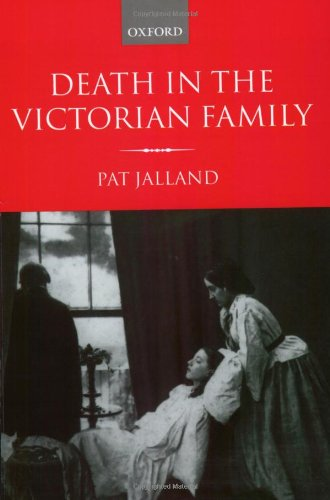 Death in the Victorian Family: Jalland, Pat