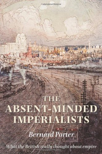 9780198208549: The Absent-Minded Imperialists: Empire, Society, and Culture in Britain