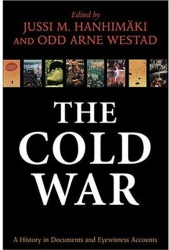 9780198208624: The Cold War: A History in Documents and Eyewitness Accounts