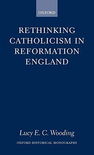 9780198208655: Rethinking Catholicism in Reformation England (Oxford Historical Monographs)