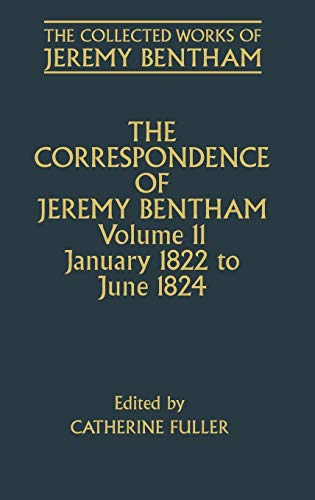 9780198208662: The Collected Works of Jeremy Bentham: Correspondence, Volume 11: January 1822 to June 1824: Correspondence v. 11