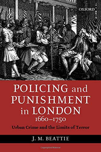9780198208679: Policing and Punishment in London 1660-1750: Urban Crime and the Limits of Terror