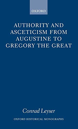 9780198208686: Authority and Asceticism from Augustine to Gregory the Great (Oxford Historical Monographs)