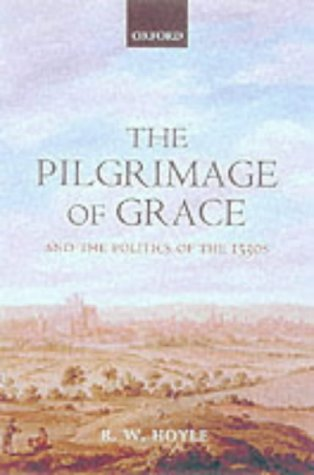 9780198208747: The Pilgrimage of Grace and the Politics of the 1530s