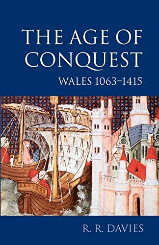 9780198208785: The Age of Conquest: Wales 1063-1415: Age of Conquest - Wales, 1063-1415 Vol 2 (History of Wales)