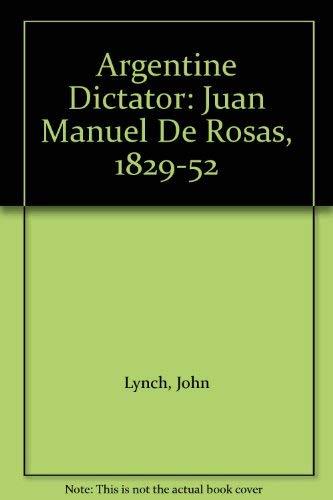 9780198211297: Argentine Dictator: Juan Manuel De Rosas, 1829-52