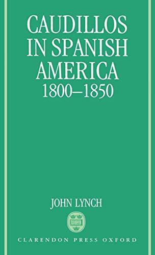 9780198211358: Caudillos in Spanish America, 1800-1850