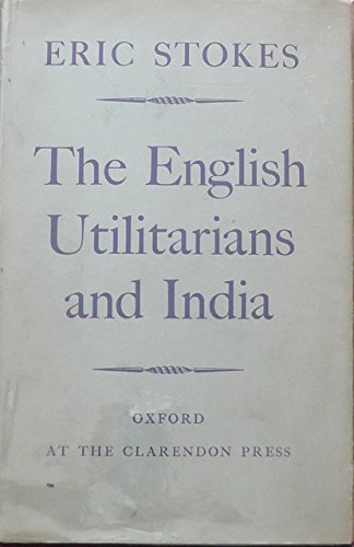 9780198212553: The English Utilitarians And India