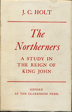 9780198212980: The Northerners: A Study in the Reign of King John