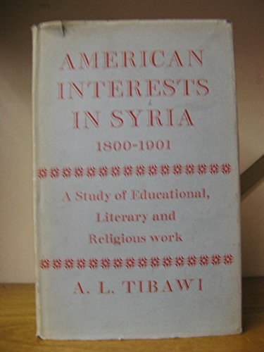 9780198213550: American Interests in Syria, 1800-1901