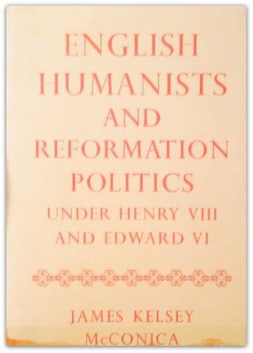 9780198214502: English Humanists and Reformation Politics