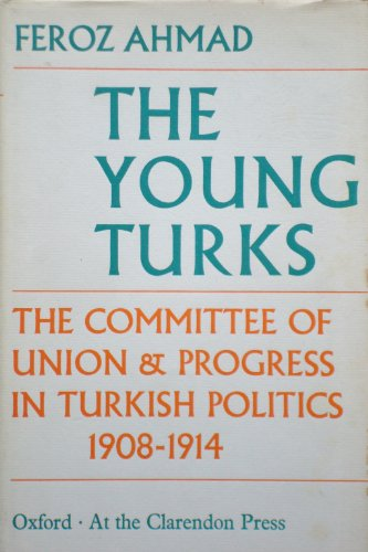 9780198214755: Young Turks: Committee of Union and Progress in Turkish Politics, 1908-14
