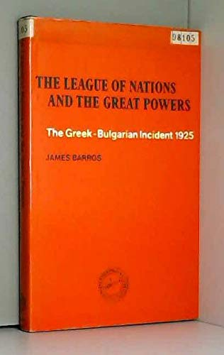 League of Nations and the Great Powers: Barros, James