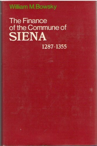 Finance of the Commune of Siena, 1287: Bowsky, William M.