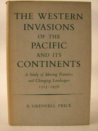 The western invasions of the Pacific and: Price, Archibald Grenfell