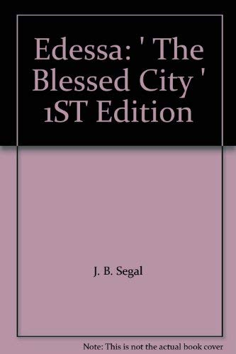 9780198215455: Edessa: The Blessed City