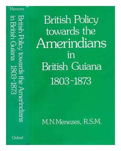 9780198215677: British Policy Towards the Amerindians in British Guiana, 1803-73