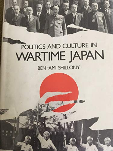 9780198215738: Politics and Culture in Wartime Japan