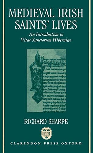 Medieval Irish Saints' Lives: An Introduction to: Sharpe, Richard