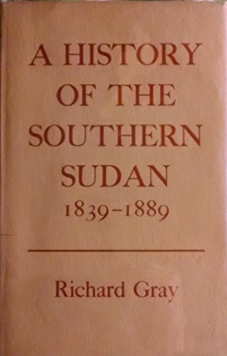 9780198216179: HISTORY OF THE SOUTHERN SUDAN 1839-89