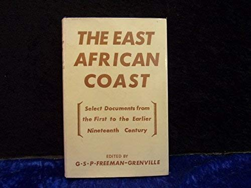 9780198216186: The East African Coast: Select Documents from the First to the Earlier Ninteenth Century