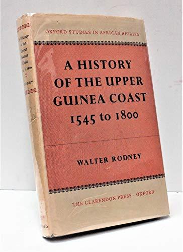 History of the Upper Guinea Coast, 1545-1800: Rodney, Walter