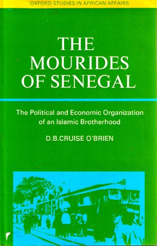 9780198216629: Mourides of Senegal: The Political & Economic Organization of an Islamic Brotherhood