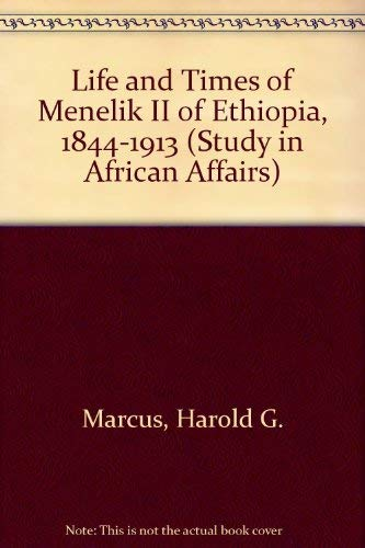 9780198216742: The Life and Times of Menelik II: Ethiopia 1844-1913 (Oxford studies in African affairs)