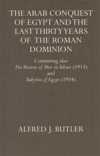 9780198216780: The Arab Conquest of Egypt and the Last Thirty Years of the Roman Dominion: Containing also The Treaty of Niar in Tabari (1913) and Babylon of Egypt ... University Press academic monograph reprints)