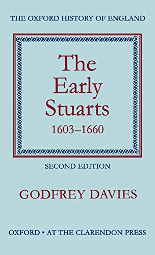 9780198217046: The Early Stuarts, 1603-1660 (Oxford History of England, IX)
