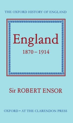 England 1870 - 1914: Ensor Sir Robert