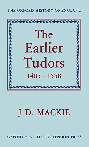 9780198217060: The Earlier Tudors, 1485-1558 (Oxford History of England Series)