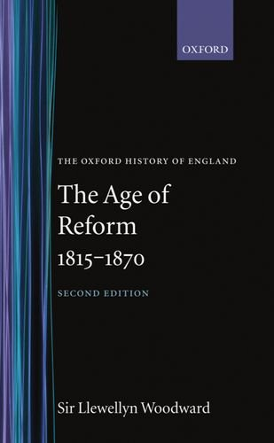 Oxford History of England: The Age of Reform, 1815-1870 XIII