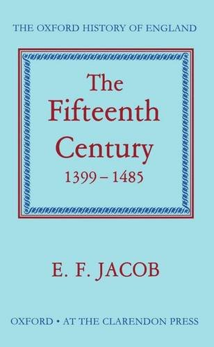 9780198217145: The Fifteenth Century, 1399-1485 (Oxford History of England)