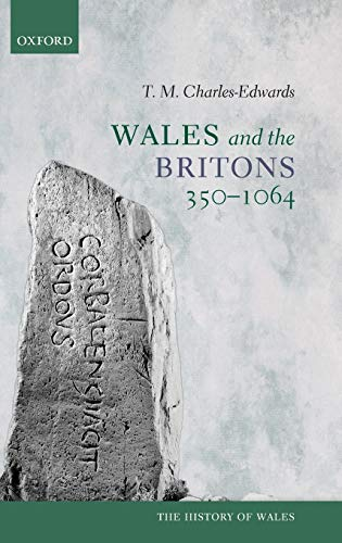 9780198217312: Wales and the Britons, 350-1064 (History of Wales)