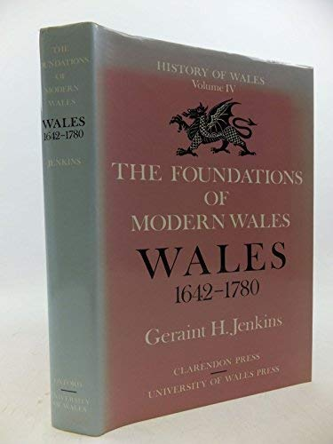 9780198217343: The Foundations of Modern Wales Wales 1642-1780 (Oxford History of Wales) (v. 4)