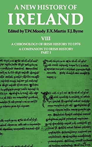 9780198217442: New History of Ireland: Volume VIII: A Chronology of Irish History to 1976: A Companion to Irish History, Part I (Vol 8)