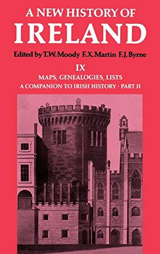9780198217459: 9: A New History of Ireland: Volume IX: Maps, Genealogies, Lists: A Companion to Irish History, Part II