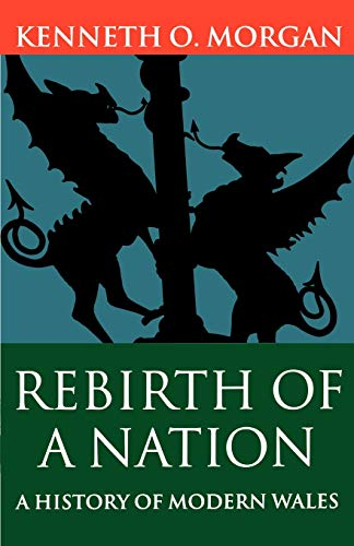 9780198217602: Rebirth of a Nation: A History of Modern Wales